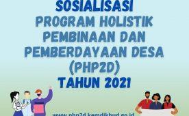 Sosialisasi Program Holistik Pembinaan dan Pemberdayaan Desa Tahun 2021